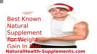 Best Known Natural Supplement For Weight Gain In Men.pptx