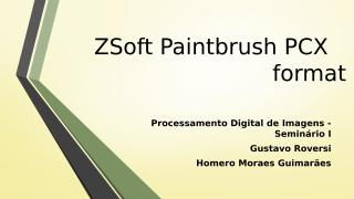 ZSoft Paintbrush PCX.pptx