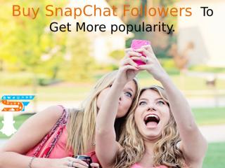 Buying Snapchat Followers to Increase Exposure to your Account.pptx