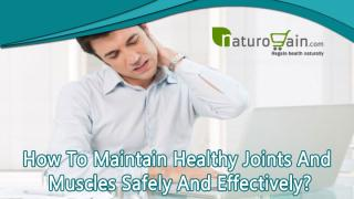 How To Maintain Healthy Joints And Muscles Safely And Effectively.pptx