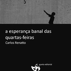A esperanca banal das quartas-f - Carlos Renatto.epub