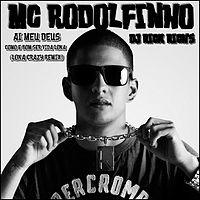 Mc Rodolfinho - Ai Meu Deus Como é Bom Ser Vida Loka(Remix).mp3